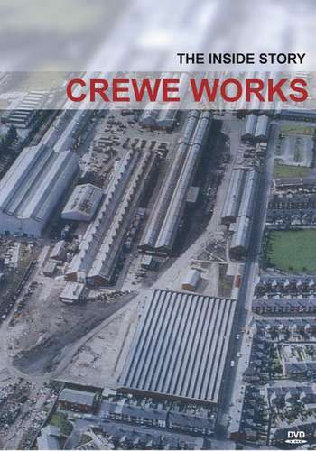 Crewe Works - The Inside Story