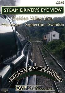 Steam Drivers Eye View - Golden Valley Line - Worcester - Cheltenham - Sapperton - Swindon