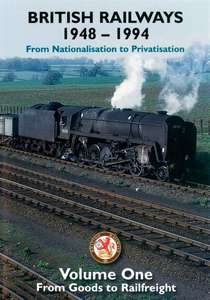 British Railways 1948 - 1994: From Nationalisation to Privatisation Volume One