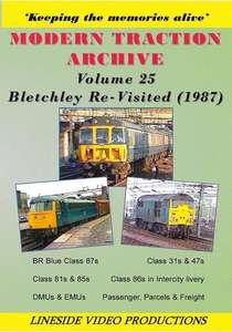 Modern Traction Archive: Volume 25 - Bletchley Re-Visited 1987