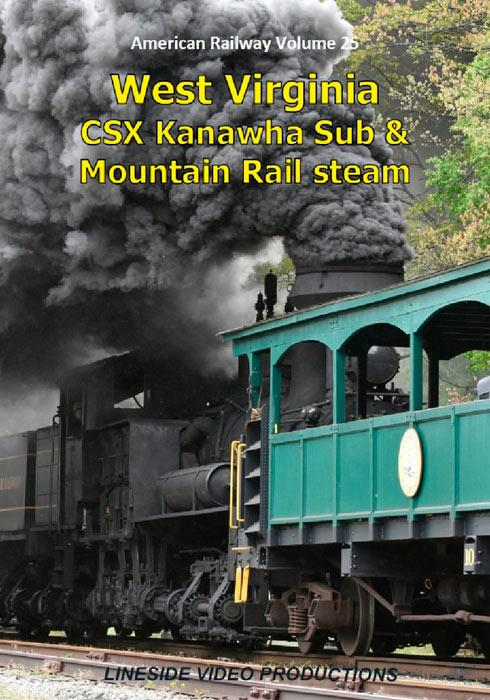 American Railway -  Volume 25 -  West Virginia - CSX Kanawha Sub and Mountain Rail Steam