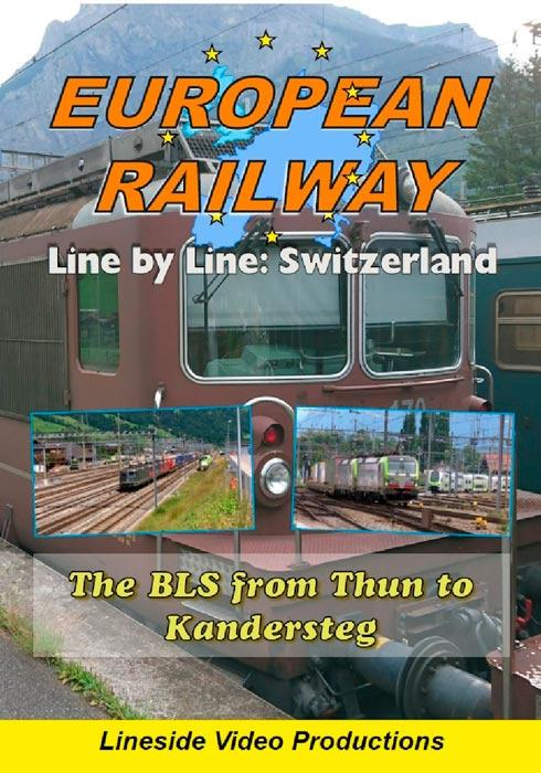 European Railway - Line by Line - Switzerland - The BLS from Thun to Kandersteg 2017