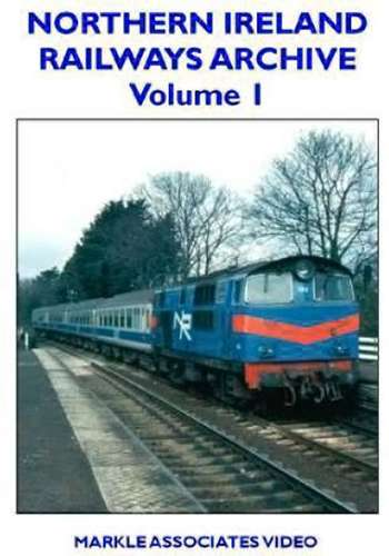 Northern Ireland Railways Archive Volume 1