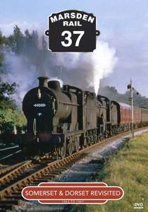 Marsden Rail 37 - Somerset and Dorset Revisited 1962 to 1967