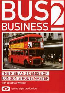 Bus Business 2 - The Rise And Demise Of Londons Routemaster