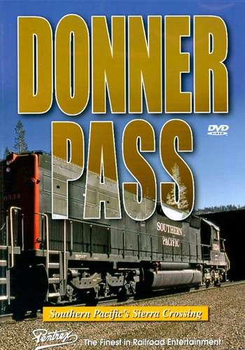 Donner Pass: Southern Pacific's Sierra Crossing