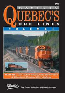 Eastern Quebec's Ore Lines Volume 1