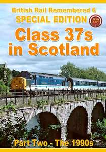 British Rail Remembered - Part 6 - Class 37s in Scotland Part 2