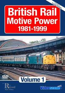 British Rail Motive Power  1981 - 1999 Volume 1