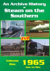 An Archive History of Steam on the Southern Volume 1 - 1965