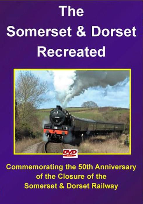 The Somerset and Dorset Recreated