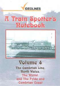 A Train Spotters Notebook - Volume 4 - From the Cambrian to Carlisle