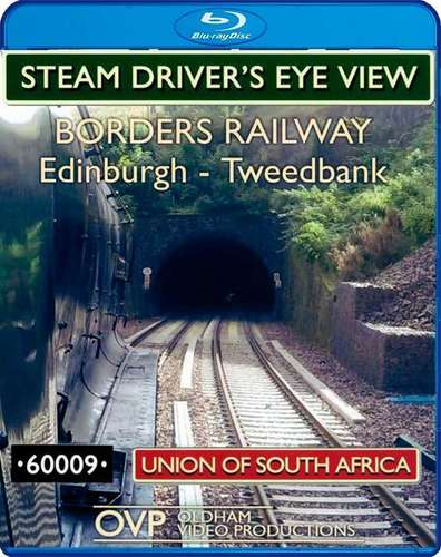 Steam Drivers Eye View - Borders Railway - Edinburgh - Tweedbank - Blu-ray