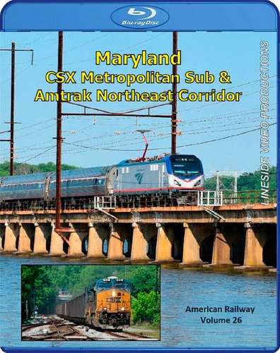 American Railway - Volume 26 - Maryland - CSX Metropolitan Sub and Amtrak Northeast Corridor - Blu-ray