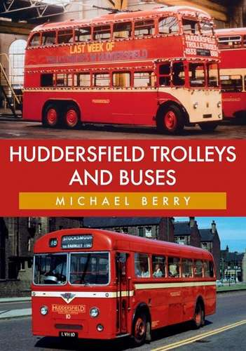 Huddersfield Trolleys And Buses - Book