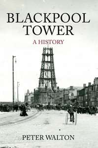 Blackpool Tower - a History (Book)