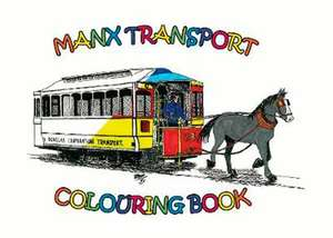Manx Transport Colouring Book