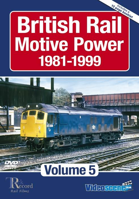 British Rail Motive Power 1981-1999: Volume 5