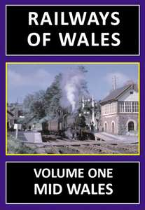 Railways of Wales Volume One: Mid Wales