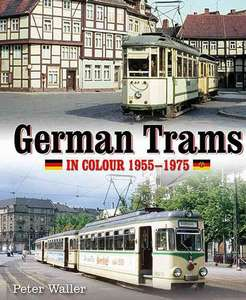 German Trams In Colour 1955 - 1975
