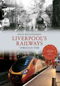Liverpools Railways Through Time - Book