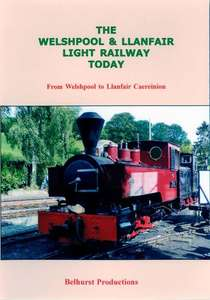 Welshpool & Llanfair Light Railway Today