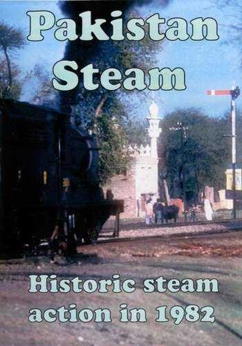 Pakistan Steam: Historic steam action in 1982