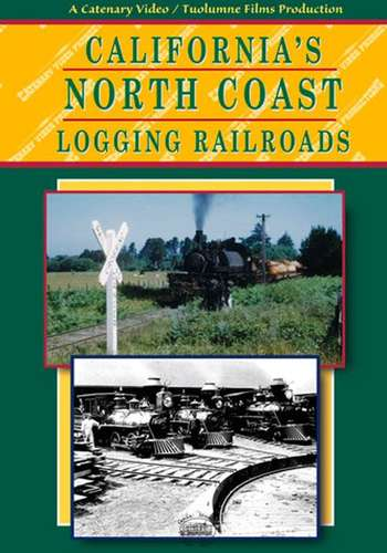 Californias North Coast Logging Railroads