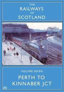 The Railways Of Scotland Volume Seven - Perth To Kinnaber Junction