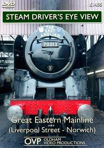 Steam Drivers Eye View - Great Eastern Mainline - Liverpool Street - Norwich