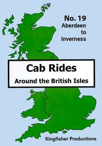 Aberdeen to Inverness - Railscene Cab Ride 19