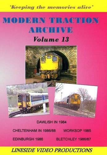 Modern Traction Archive - Volume 13