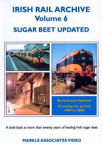 Irish Rail Archive Volume 6 - Sugar Beet Updated