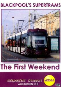 Blackpool's Supertrams - The First Weekend
