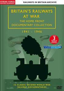 Britain's Railways at War - The Home Front Documentary Collection 1941 - 1946