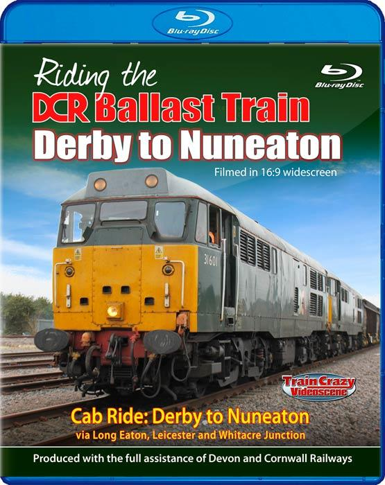 Riding the DCR Ballast Train Derby to Nuneaton - Blu-ray
