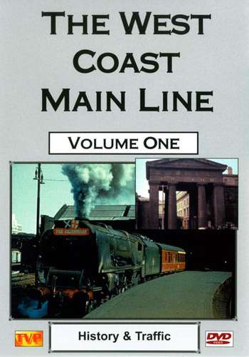 The West Coast Main Line Volume 1 - History and Traffic