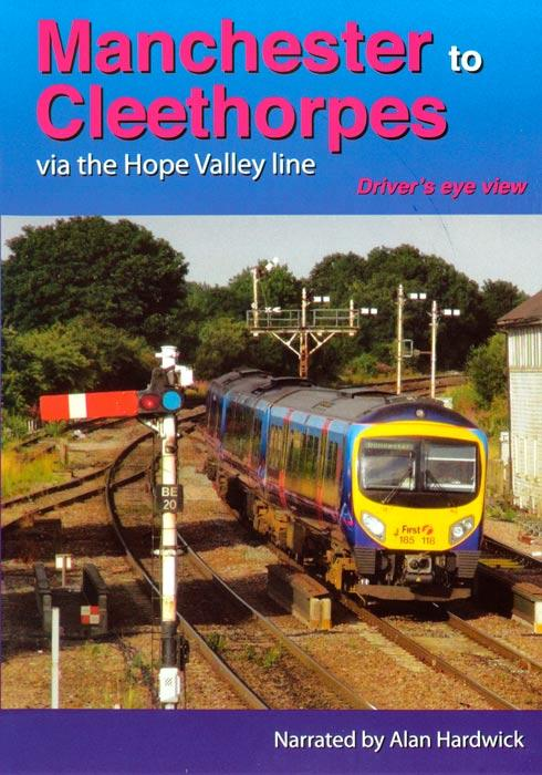 Manchester to Cleethorpes Via The Hope Valley Line - Driver's Eye View