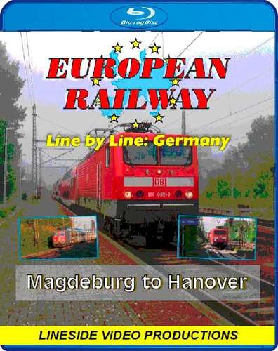 European Railway - Line by Line - Germany - Magdeburg to Hanover 2015 - Blu-ray