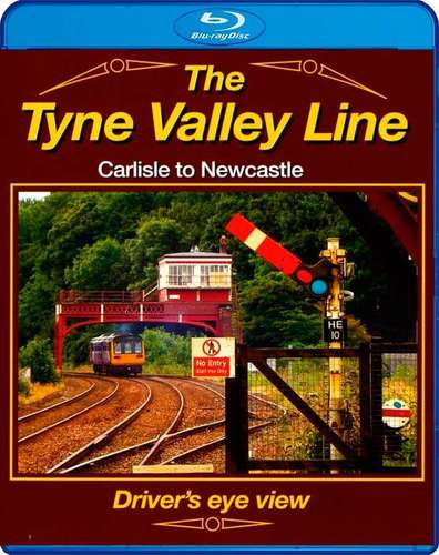 The Tyne Valley Line - Carlisle to Newcastle - Drivers Eye View - Blu-ray
