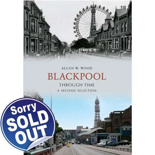 Blackpool Through Time - A Second Selection - Book