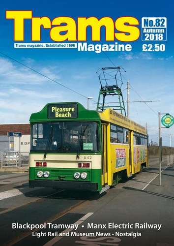 TRAMS Magazine 82 - Autumn 2018