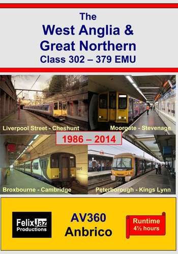 The West Anglia and Great Northern Class 302-379 EMU 1986-2014  - 4 Disc Set