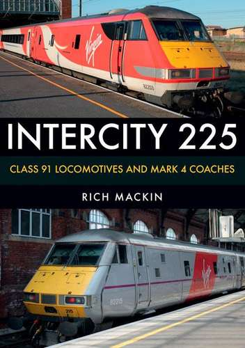 InterCity 225: Class 91 Locomotives and Mark 4 Coaches