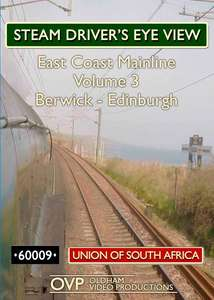 Steam Driver's Eye View - East Coast Mainline: Volume 3