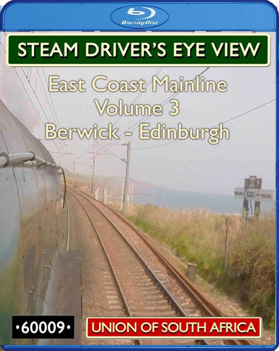 Steam Driver's Eye View - East Coast Mainline: Volume 3. Blu-ray