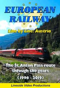 European Railway: Line by Line: Austria - The St.Anton Pass