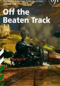 British Transport Films 5 - Off the Beaten Track