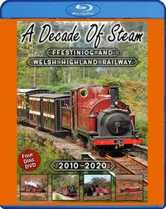 A Decade Of Steam: Ffestiniog & Welsh Highland Railway 2010 - 2020