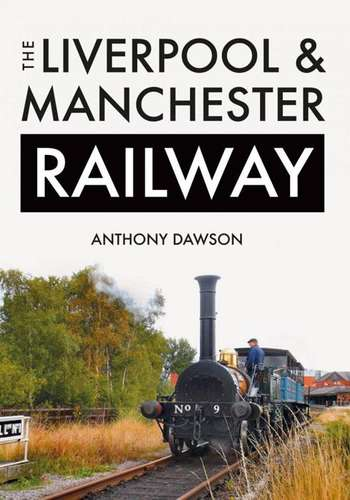The Liverpool and Manchester Railway - Book